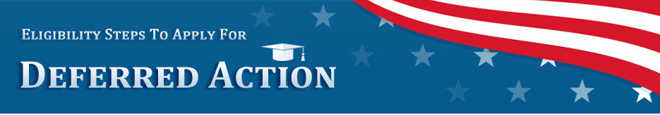 Eligibility Steps To Apply For Deferred Action